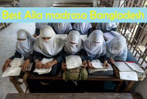 Top 10 Best Alia madrasa in Bangladesh
