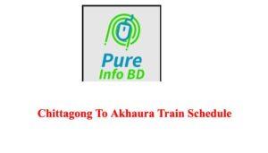 Chittagong To Akhaura Train Schedule
